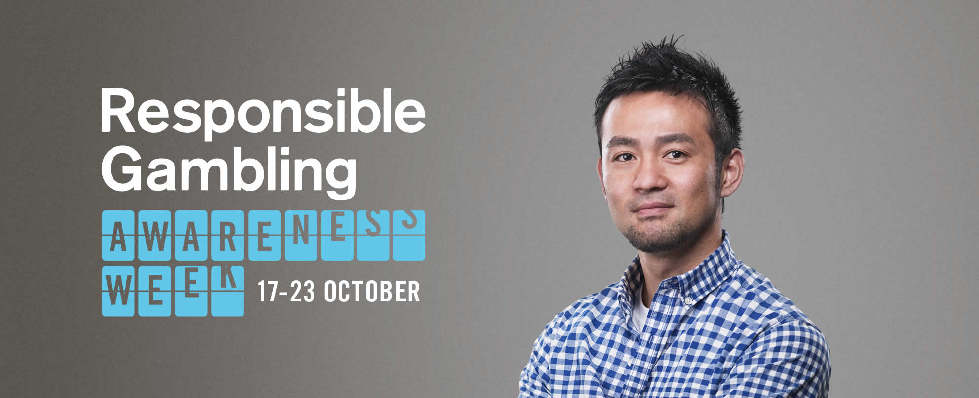 Young man looking confidently at camera with the text 'Responsible Gambling Awareness Week 12 - 23 October'